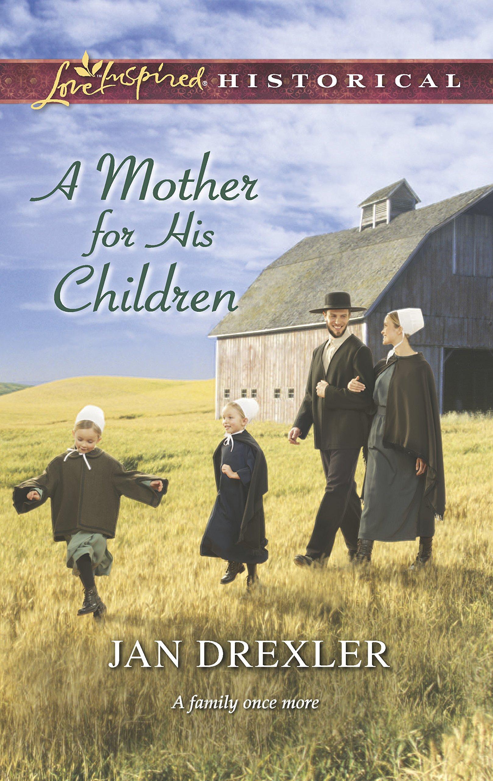 A Mother for His Children (Love Inspired Historical): Jan Drexler:  9780373282777: Amazon.com: Books