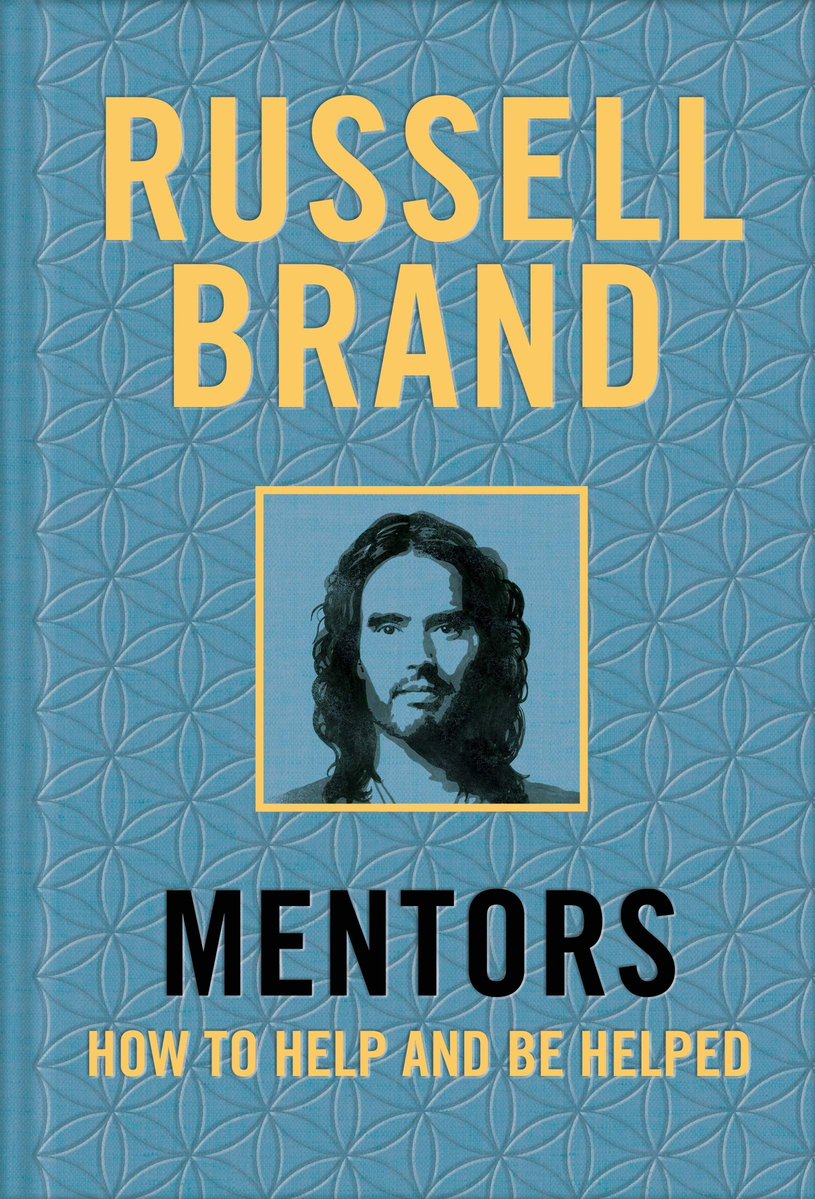 Mentors: How to Help and be Helped por Russell Brand