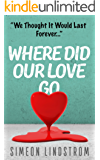 Where Did Our Love Go, and Where Do We Go From Here?