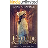 Prelude to Sophie's War: A captivating historical novel of love and loss (Sophie Series Book 1)