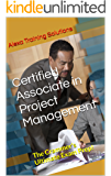 Certified Associate in Project Management: The Crammer's Ultimate Exam Prep!