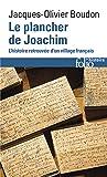 Le plancher de Joachim: L'histoire retrouvée d'un village français