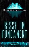 Hamburg Rain 2084. Risse im Fundament: Dystopie