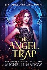 The Angel Trap (Dark World: The Angel Trials Book 3)