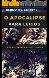 O Apocalipse para leigos: Você pode entender a profecia bíblica
