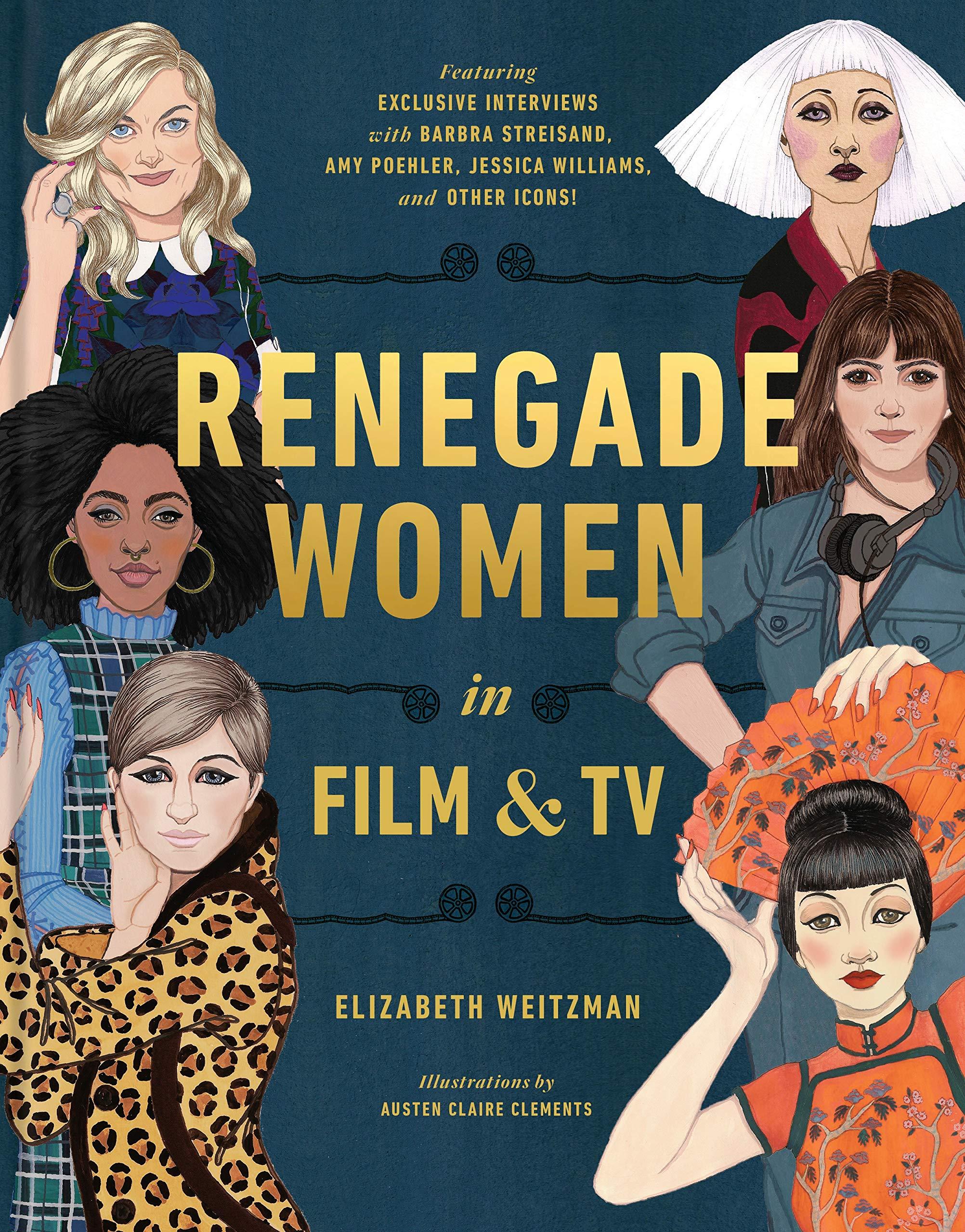 Renegade Women In Film And Tv por Elizabeth Weitzman