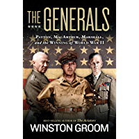 The Generals: Patton, MacArthur, Marshall, and the Winning of World War II