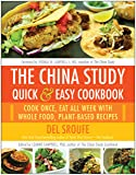 The China Study Quick & Easy Cookbook: Cook
