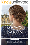 Beauty and the Baron: A Regency Fairy Tale Retelling (Forever After Retellings Book 1)