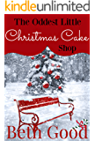 The Oddest Little Christmas Cake Shop: A perfect festive romance to warm your heart