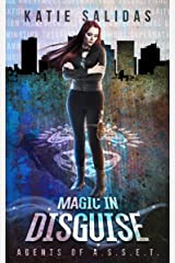 Magic In Disguise (Agents of A.S.S.E.T. Book 3) Kindle Edition