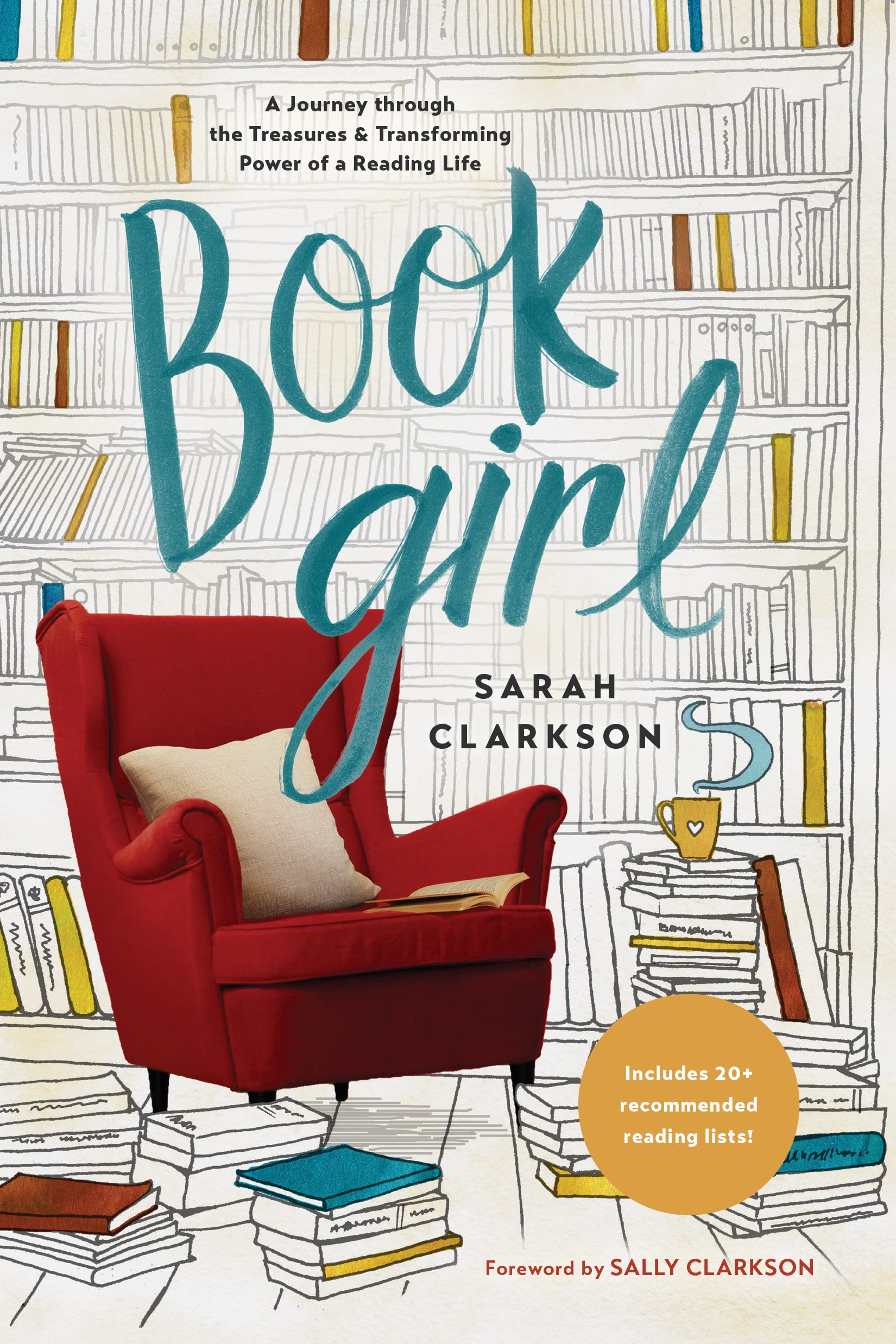 Book Girl: A Journey through the Treasures and Transforming Power of a  Reading Life: Clarkson, Sarah, Clarkson, Sally: 9781496425805: Amazon.com:  Books