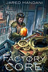 Factory Core - The Dwarven Secret Weapon: A Dungeon Core Epic Kindle Edition
