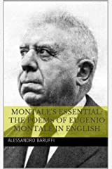 Montale's Essential: The Poems of Eugenio Montale in English Kindle Edition