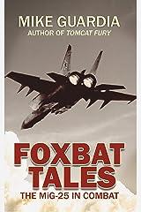 Foxbat Tales: The MiG-25 in Combat Kindle Edition