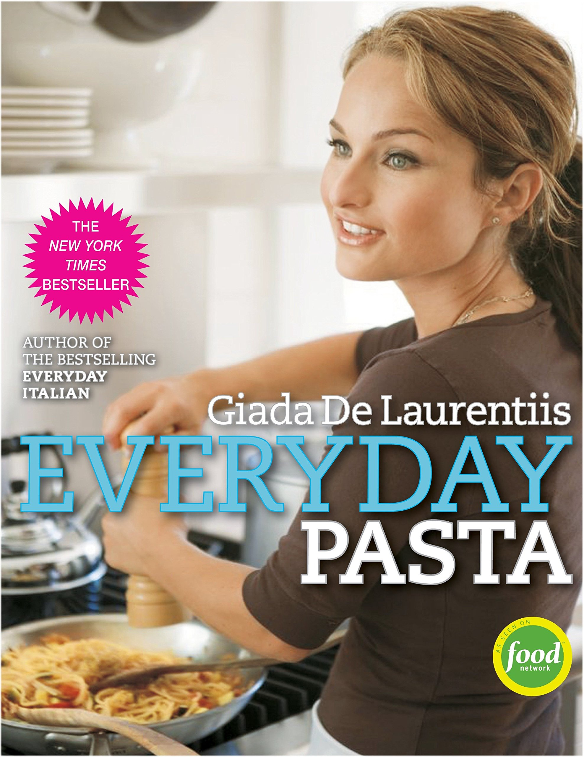 Everyday Pasta A Cookbook De Laurentiis Giada 9780307346582 Amazon Com Books