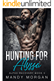 Hunting for Alyssa (Alpha Recovery Book 3)