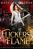 Flickers of Flame: A Young Adult Urban Fantasy Academy Series (Blade Keeper Academy Book 2)