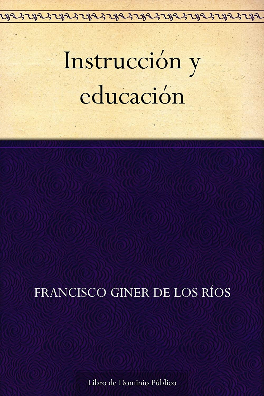 Instrucción y educación eBook: de los Ríos, Francisco Giner: Amazon.es: Tienda Kindle