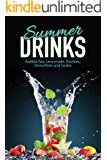 Summer Drinks: Bubble Tea, Lemonade, Slushes, Smoothies, and Sodas (English Edition)