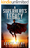 A Superhero's Legacy (The Legacy Superhero Book 1)