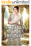The Secret Plan for a Lady's Liberation: A Historical Regency Romance Book
