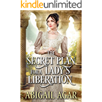 The Secret Plan for a Lady's Liberation: A Historical Regency Romance Book