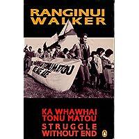 Ka Whawai Tonu Matou: Struggle without End