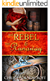 The Rebel and the Runaway