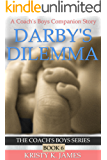 Darby's Dilemma: A Coach's Boys Special Edition (The Coach's Boys Series Book 6)