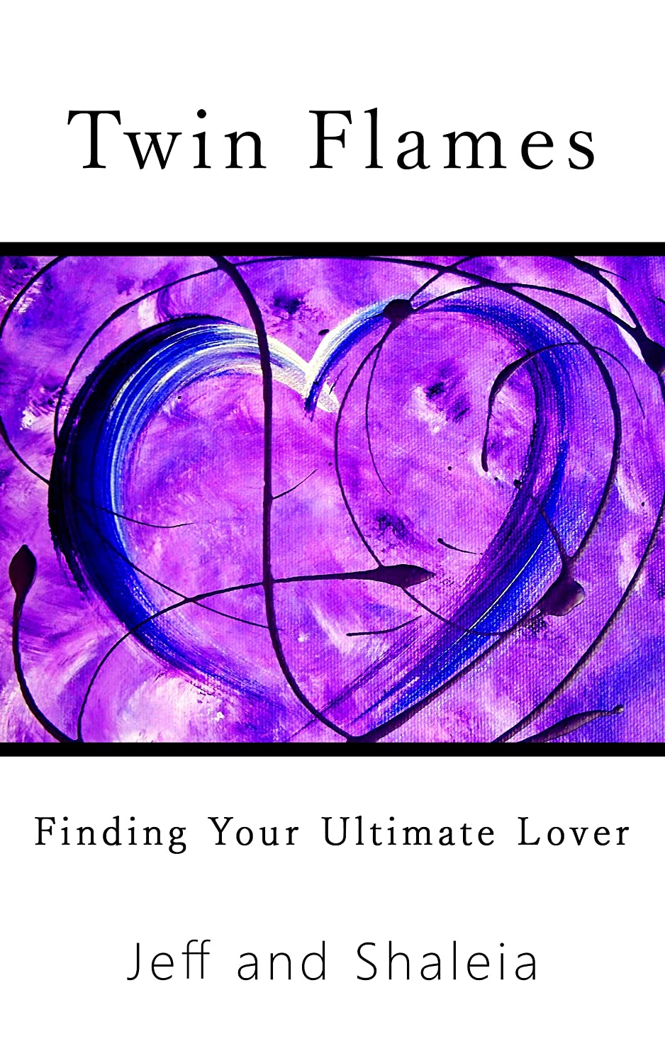 Twin Flames: Finding Your Ultimate Lover eBook: Jeff Divine, Shaleia  Divine: Amazon com au: Kindle Store