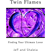 Twin Flames: Finding Your Ultimate Lover (English Edition)
