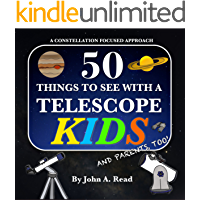 50 Things To See With A Telescope - Kids: A Constellation Focused Approach (English Edition)