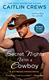 Secret Nights with a Cowboy: A Kittredge Ranch Novel