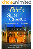 Slim Chance: A gripping crime thriller with a shocking twist (A Chris Honeysett Murder Mystery Book 2)