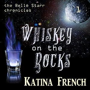 Whiskey on the Rocks: The Belle Starr Chronicles, Episode 1