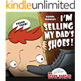 I'm Selling My Dad's Shoes!: Teach kids kindness, karma and the importance of helping others in need (MY CRAZY STORIES SERIES)