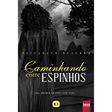 Caminhando entre espinhos (New York) (Portuguese Edition) Sep 22, 2017