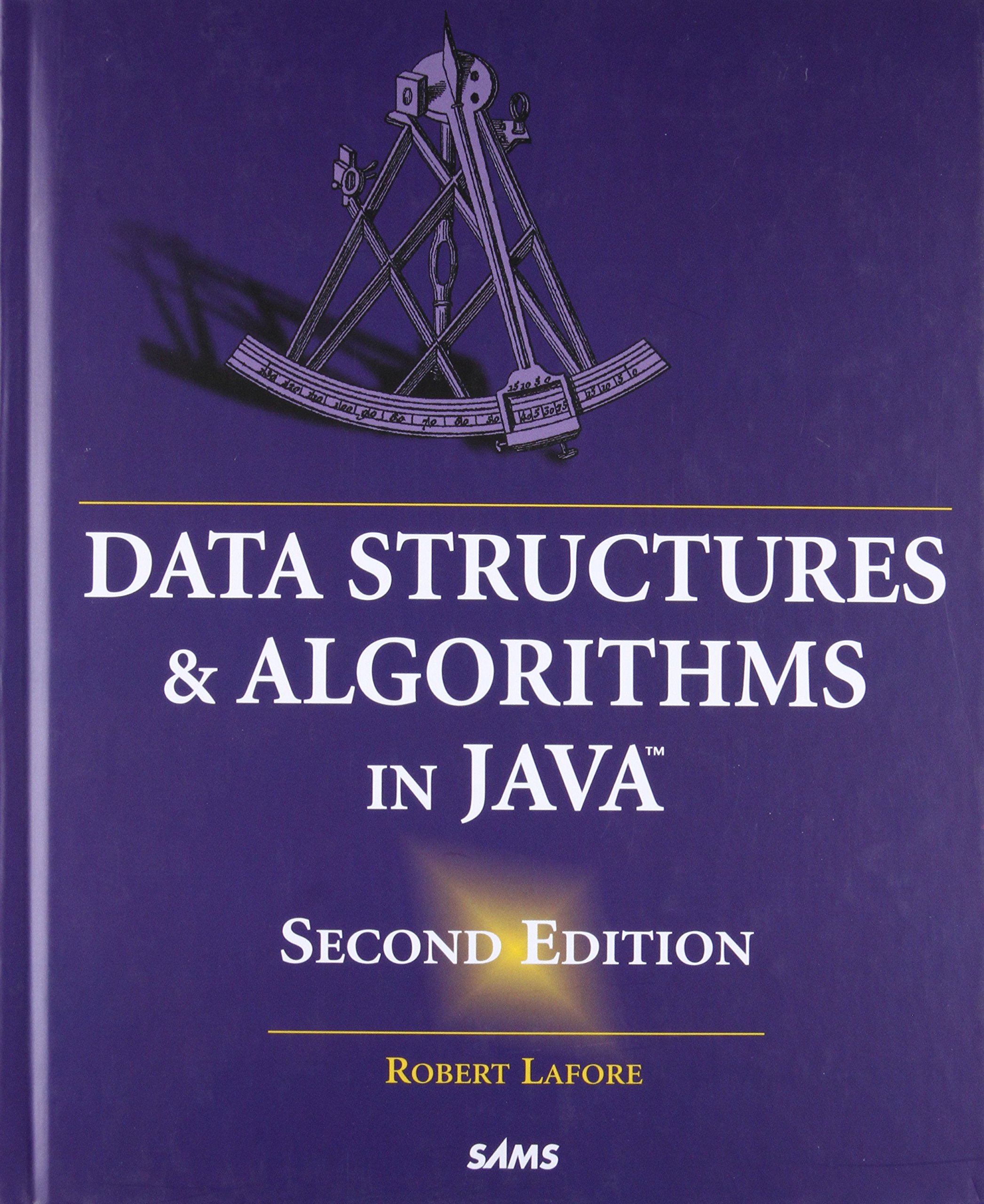 Data Structures and Algorithms in Java (2nd Edition) by Sams Publishing
