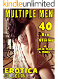 MULTIPLE MEN (40 EROTICA SEX STORIES OF MFM, MMMF AND MORE : EROTIC COLLECTION)