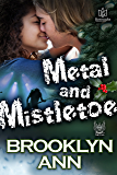 Metal and Mistletoe (Hearts of Metal Book 4)