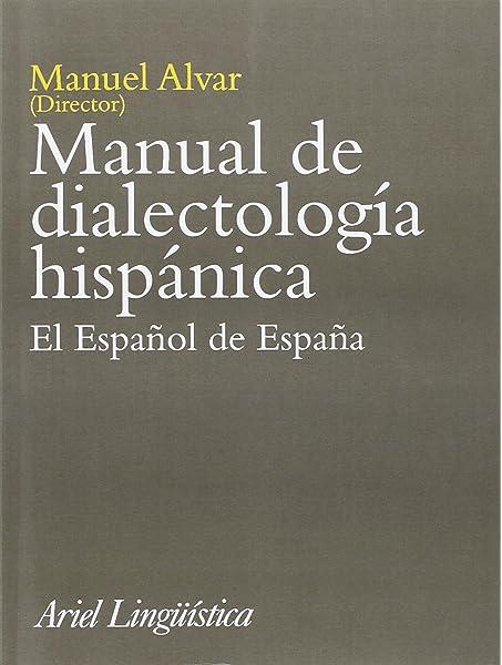 Manual de dialectología hispánica: El español de España Ariel Letras: Amazon.es: Alvar, Manuel: Libros