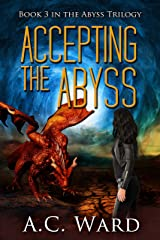 Accepting the Abyss (The Abyss Trilogy Book 3) Kindle Edition