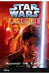 Star Wars: The Last of the Jedi: Against the Empire (Volume 8): Book 8 (Disney Chapter Book (ebook)) Kindle Edition