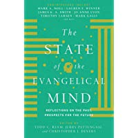 The State of the Evangelical Mind: Reflections on the Past, Prospects for the Future
