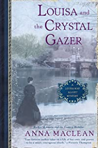 Louisa and the Crystal Gazer: A Louisa May Alcott Mystery