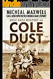 Cole Dust: A Cole Sage Novel Book #4 (A Cole Sage Mystery)