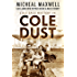 Cole Dust: Book #4 (2018 Edition) (A Cole Sage Mystery)