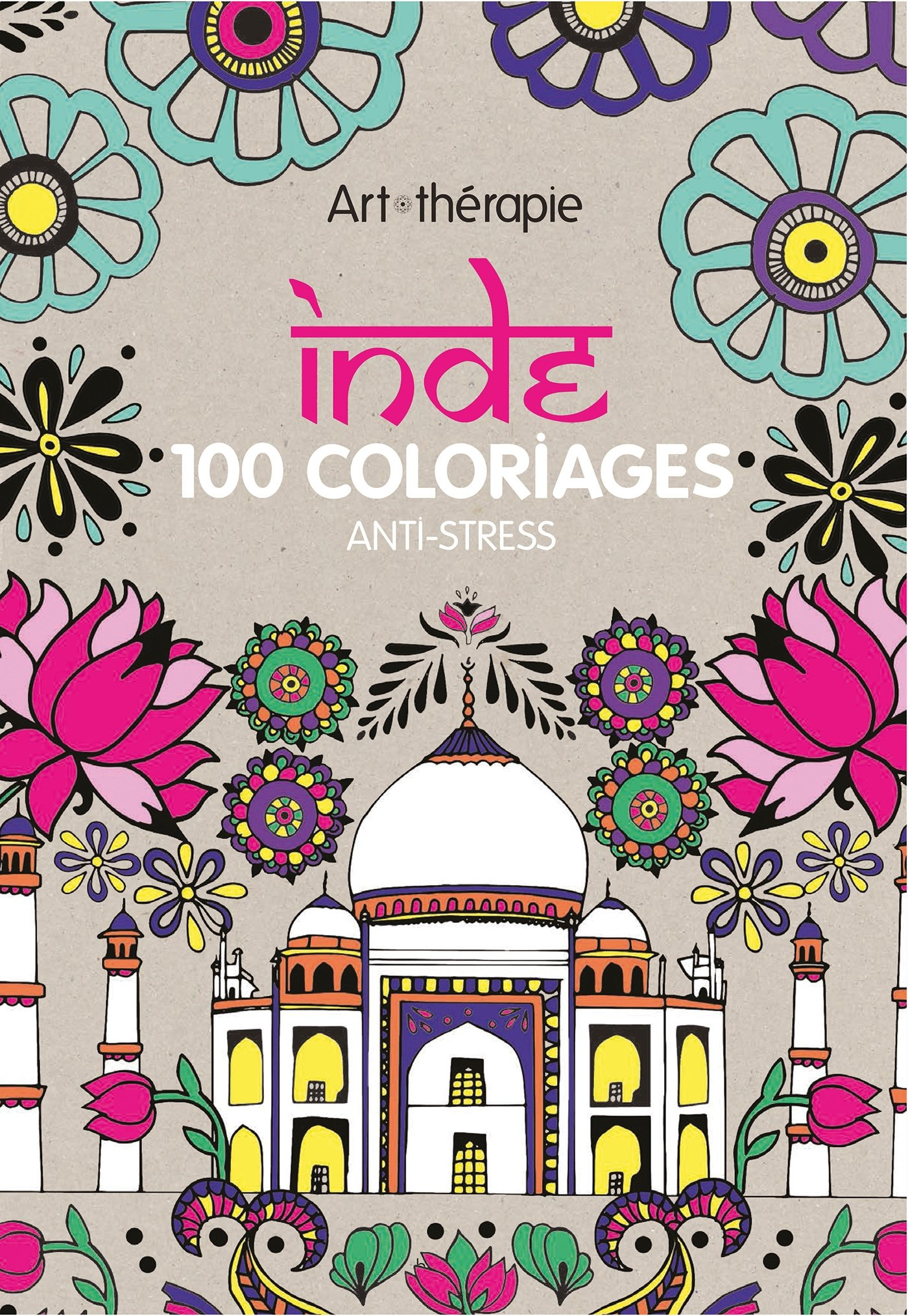 Inde 100 Coloriages Anti Stress Amazon Fr Ramon Emilie Livres