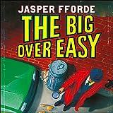 The Big Over Easy: Nursery Crime Adventures, Book 1